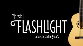 Jessie J - Flashlight (Acoustic Karaoke Lyrics on Screen)