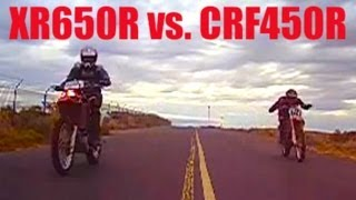 7. Honda XR650R vs Honda CRF450R. RACE!