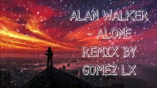 Video ALAN WALKER - ALONE REMIX BY GOMEZ LX Ampun Dj download in MP3, 3GP, MP4, WEBM, AVI, FLV Juni 2017