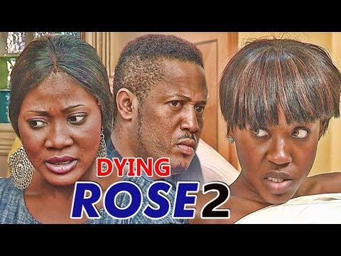 DYING ROSE 2 (MERCY JOHNSON) - NIGERIAN NOLLYWOOD MOVIES