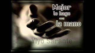 Video Yiyo Sarante - Mejor Lo Hago Con La Mano Nuevo 2015 MP3, 3GP, MP4, WEBM, AVI, FLV Agustus 2018