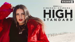 Download Lagu High Standard (Full Video) | Himanshi Khurana | Latest Song 2018 | Brand B Mp3