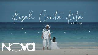 Video Kisah Cinta Kita - HAFIZ SUIP | Official Music Video MP3, 3GP, MP4, WEBM, AVI, FLV Agustus 2019