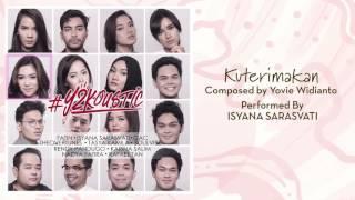 Video Isyana Sarasvati - Kuterimakan [Official Audio Video] MP3, 3GP, MP4, WEBM, AVI, FLV Juli 2018