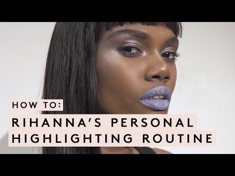 RIHANNA'S PERSONAL HIGHLIGHTING TECHNIQUE | FENTY BEAUTY MASTERCLASS