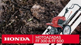 Motoazadas Honda FF300 y FF500 para el aficionado exigente