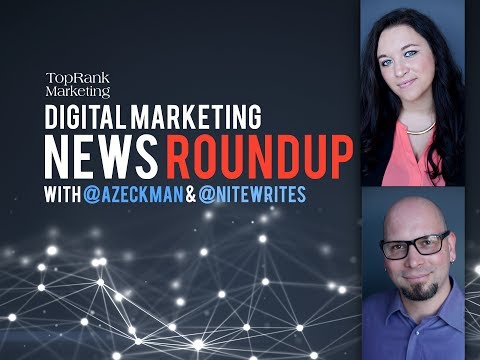 Digital Marketing News Roundup: May 26, 2017