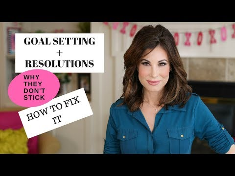 Goal Setting + Resolutions Why They Don't Stick and How To Fix It