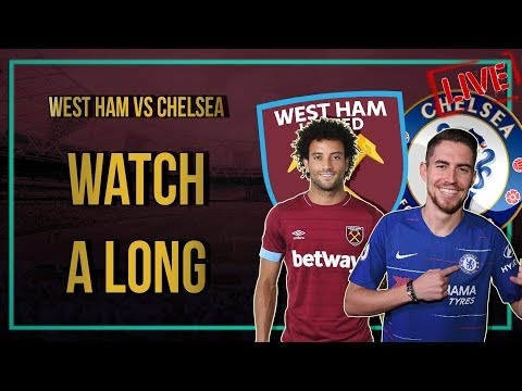 WEST HAM Vs CHELSEA || | Livestream & Commentary