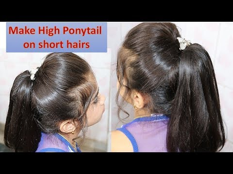 Hairstyles for short hair - Make High Ponytail on short hairs - easy step by step tutorial - easy to make awesome in looks