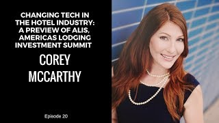 Episode 20 Changing Tech in the Hotel Industry: A Preview of ALIS with Corey McCarthy