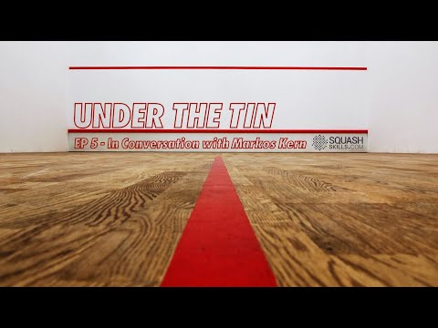 Under The Tin - Ep 5 - Markos Kern | Founder/CEO of Fun With Balls | Discussion On InteractiveSQUASH