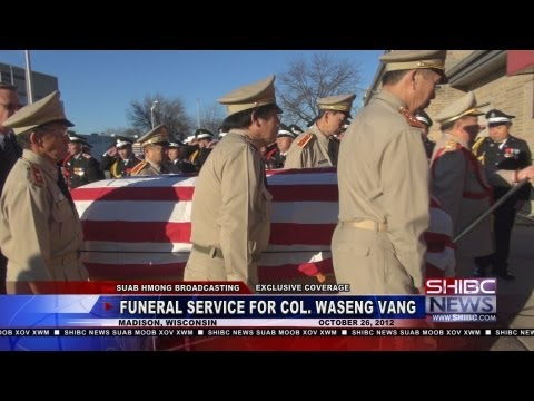 Suab Hmong News: Special Coverage Furneral Service for Col. WaSeng Vang on October 26, 2012
