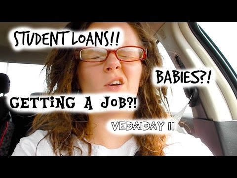 STUDENT LOANS!! BABIES?! AM I GETTING A JOB?! VEDA| DAY 11
