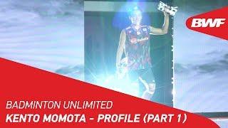 Download Video Badminton Unlimited 2019 | Kento Momota - Profile (Part 1) | BWF 2019 MP3 3GP MP4