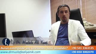 Op. Dr. Mustafa Ali Yanık burun estetiğinde yaş sınırlaması nasıl olmalıdır