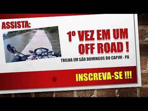 1º vez em um off road! São Domingos do Capim - Pará