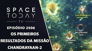 OS PRIMEIROS RESULTADOS DA CHANDRAYAAN 2 | SPACE TODAY TV EP2006 by Space Today