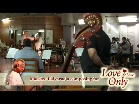 Maestro Ilaiyaraaja composing music for a scene in 'Love & Love Only'