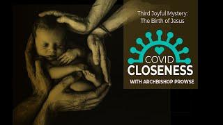 COVID Closeness: The Third Joyful Mystery
