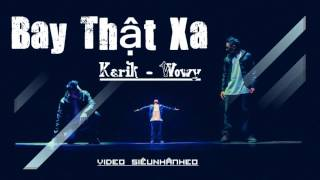 Download Lagu ►Bay Thật Xa - Karik, Wowy Mp3