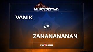 Vanik vs Zananananan, game 1