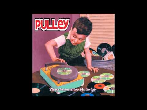Pulley - Time Insensitive Material (Full EP)