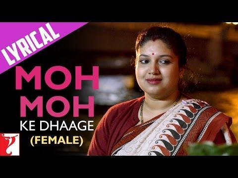 Moh Moh Ke Dhaage (Female) - Full Song with Lyrics