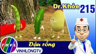 THVL | Dr. Khỏe – Tập 215: Đậu rồng - Phần 3