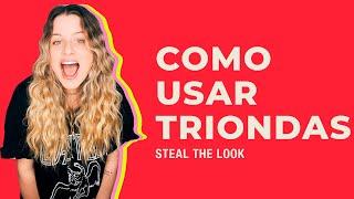 STEAL THE LOOK apresenta: como usar triondas no cabelo