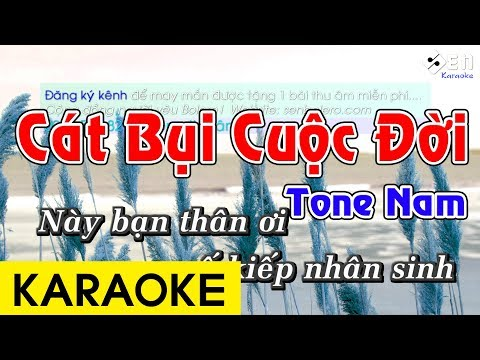 Cát Bụi Cuộc Đời - Karaoke Beat Chuẩn - Thời lượng: 4:56.