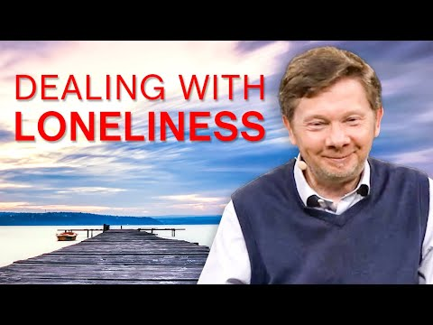 Dealing With Loneliness | Eckhart Tolle