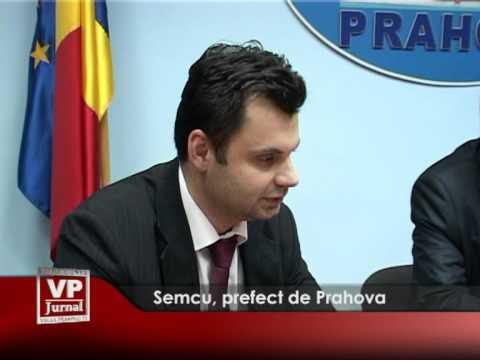 Semcu, prefect de Prahova