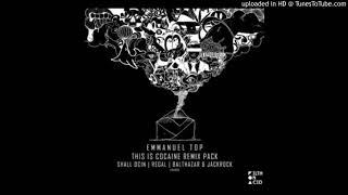 Emmanuel Top - This Is Cocaine (Balthazar & JackRock Remix) [Filth on Acid]