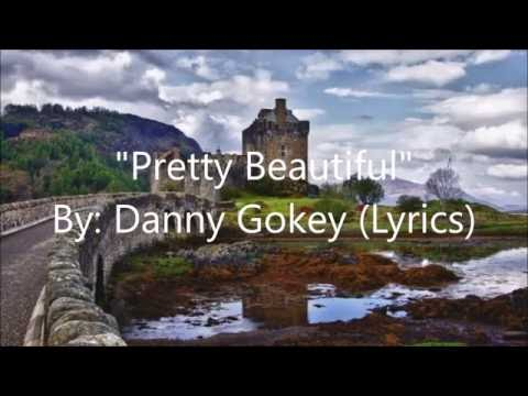 Pretty Beautiful-Danny Gokey (Lyrics)