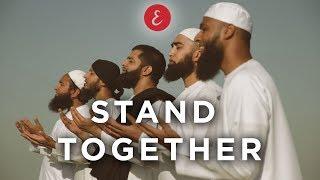 Video Omar Esa - Stand Together ft. Kamal Uddin, Maulana Imtiyaz Sidat, Hafiz Mizan, Ehsaan Tahmid MP3, 3GP, MP4, WEBM, AVI, FLV September 2019
