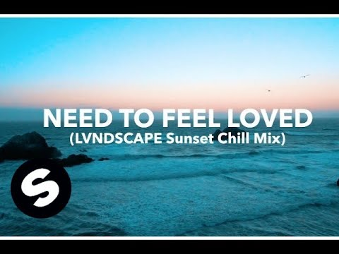Sander van Doorn & LVNDSCAPE - Need To Feel Loved (LVNDSCAPE Sunset Chill Mix) [2017]