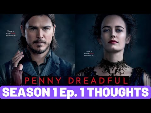 Penny Dreadful Season 1 Episode 1 THOUGHTS