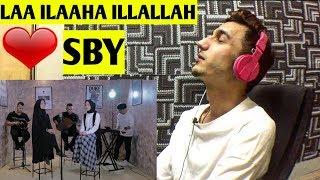 Video *REACTION* SYB | LAA ILAAHA ILLALLAH | MP3, 3GP, MP4, WEBM, AVI, FLV Februari 2019