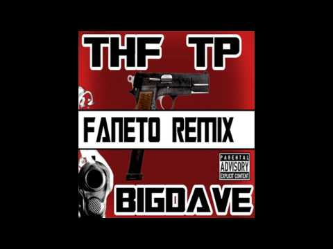 THF TP FT BIGDAVE - FANETO FREESTYLE