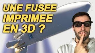 Video UNE FUSÉE IMPRIMÉE EN 3D ?! Vrai ou Faux #24 MP3, 3GP, MP4, WEBM, AVI, FLV Juni 2017