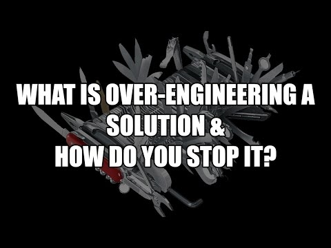 Episode 055: What is Over-Engineering a Solution & How do you Stop It? Podcast