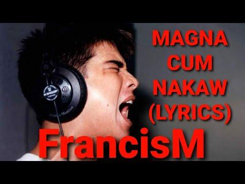 Magna Cum Nakaw (Lyrics)- FrancisM #FrancisMagalona #FreeMan2 #MasterRapper #KingOfPinoyRap