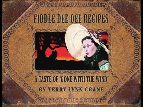 Fiddle Dee Dee Recipes A Taste of Gone With The Wind Book Trailer (видео)