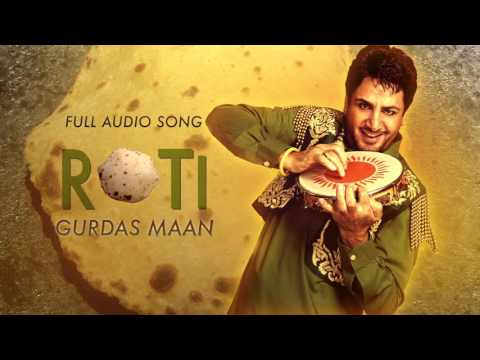 Roti ( Audio Song) | Gurdas Maan | Latest Punjabi