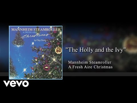 Mannheim Steamroller - The Holly and the Ivy (Audio)