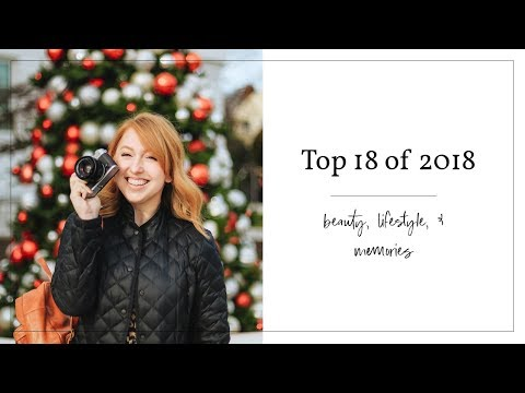 Top 18 Of 2018 | Beauty, Lifestyle, & Memories