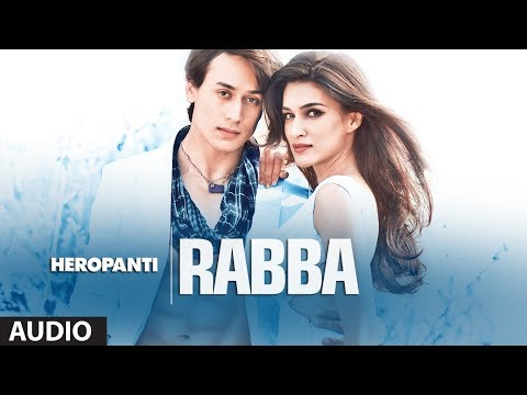 Video Heropanti: Rabba Full Audio Song | Mohit Chauhan | Tiger Shroff | Kriti Sanon download in MP3, 3GP, MP4, WEBM, AVI, FLV January 2017