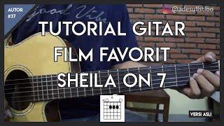 Video Tutorial Gitar (FILM FAVORIT - SHEILA ON 7) VERSI ASLI MP3, 3GP, MP4, WEBM, AVI, FLV Juni 2018