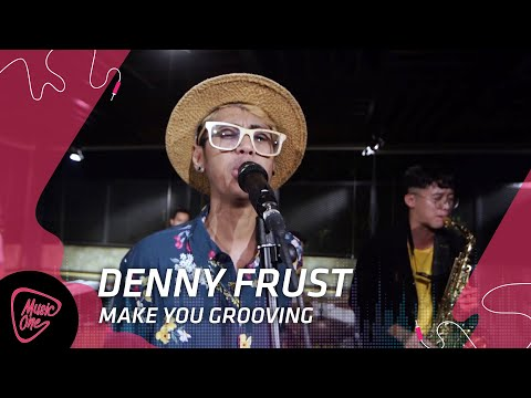 Denny Frust - Make You Grooving | MusicOne